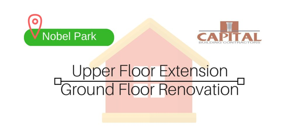 Ground floor reno & second storey house extension – Nobel Park