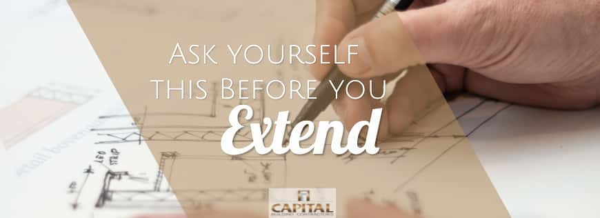 Thinking of extending?  The 4 most important things to consider
