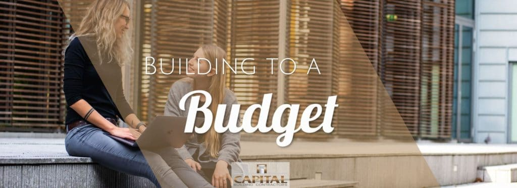 Building to a budget: Things you need to consider