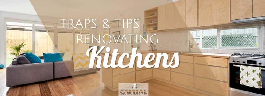 Kitchen Renovation Traps and Tips